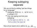 keeping subtyping separate