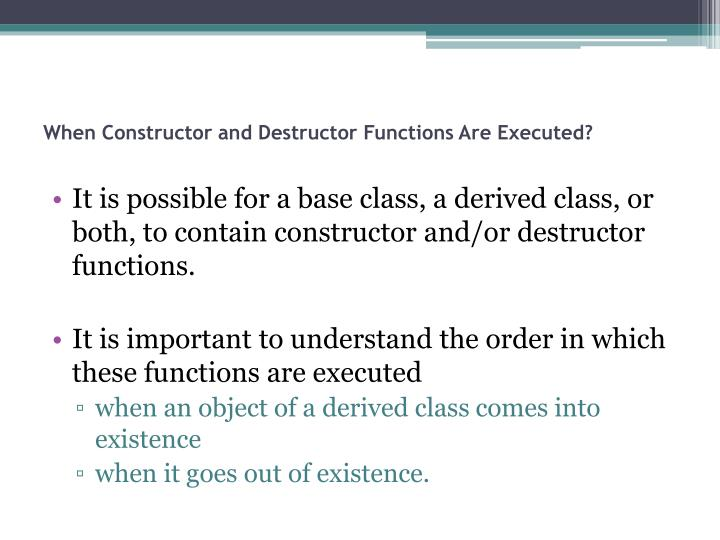 When Constructor and Destructor