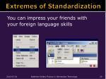 extremes of standardization