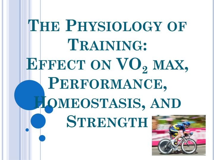 the physiology of training effect on vo 2 max performance homeostasis and strength n.