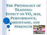 the physiology of training effect on vo 2 max performance homeostasis and strength