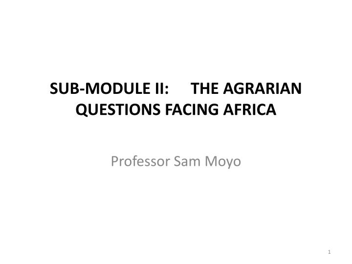 sub module ii the agrarian questions facing africa n.