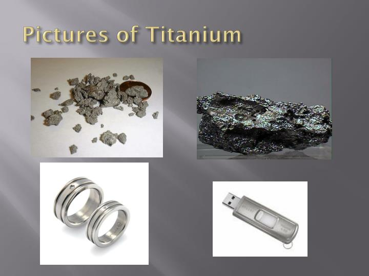 Pictures of Titanium