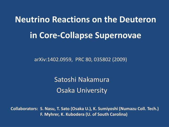 neutrino reactions on the deuteron in core collapse supernovae n.