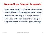 balance slope detector drawbacks