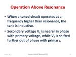 operation above resonance