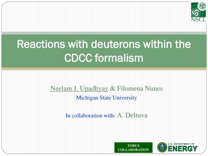 reactions with deuterons within the cdcc formalism n.