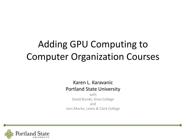 adding gpu computing to computer organization courses n.