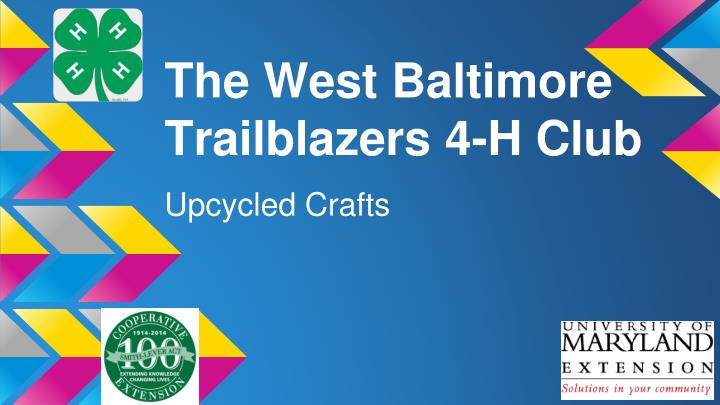 the west baltimore trailblazers 4 h club n.