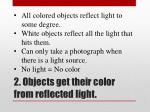 2 objects get their color from reflected light