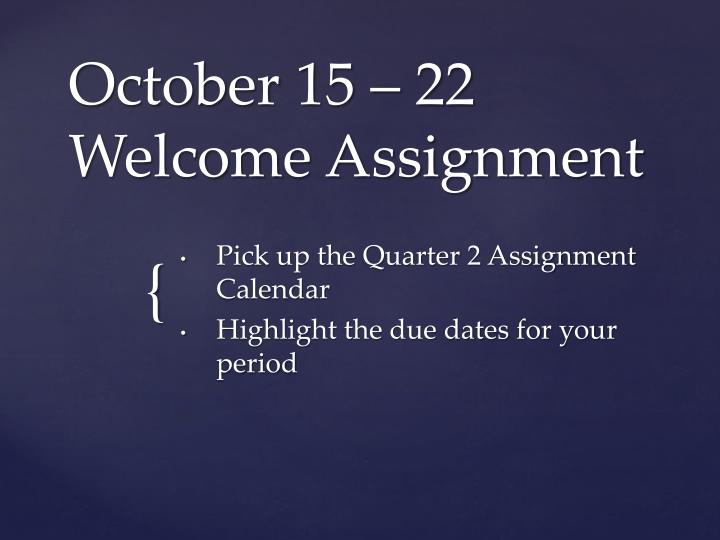 october 15 22 welcome assignment n.