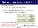hadronic interactions of k in kloe