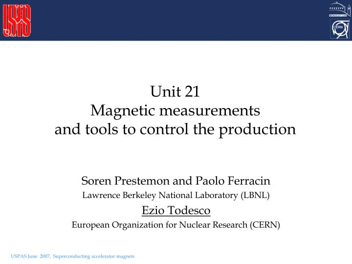 unit 21 magnetic measurements and tools to control the production n.