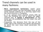 trend channels can be used in many fashions1