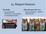 13 suspect sources