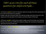 tart up an intro for each of these questions for jekyll and hyde