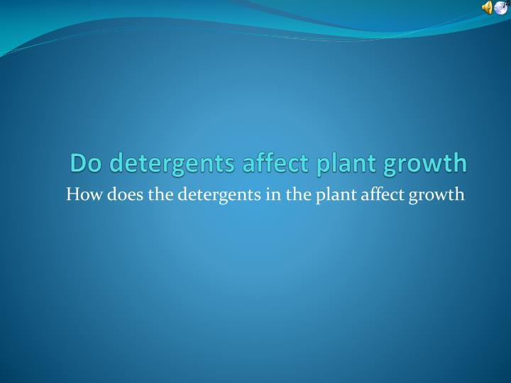 do detergents affect plant growth n.