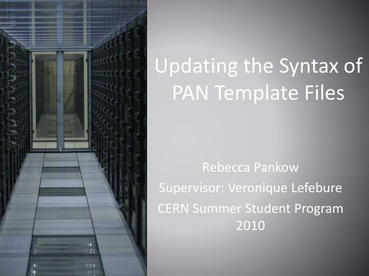 updating the syntax of pan template files n.