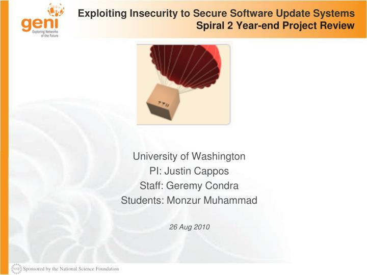 exploiting insecurity to secure software update systems spiral 2 year end project review n.
