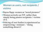 women as users not recipients victims