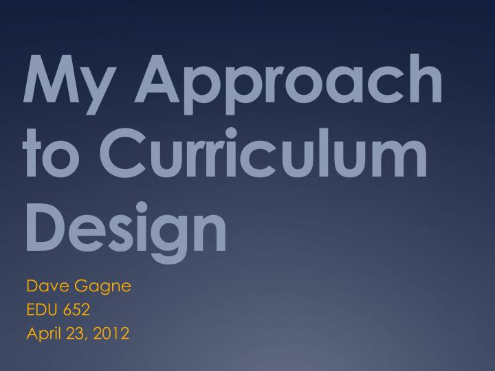 my approach to curriculum design n.