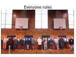 everyone rules