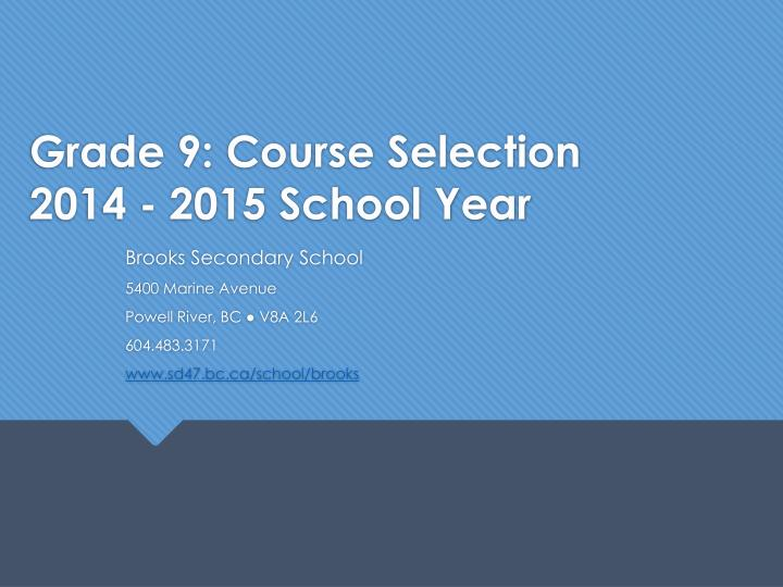 grade 9 course selection 2014 2015 school year n.
