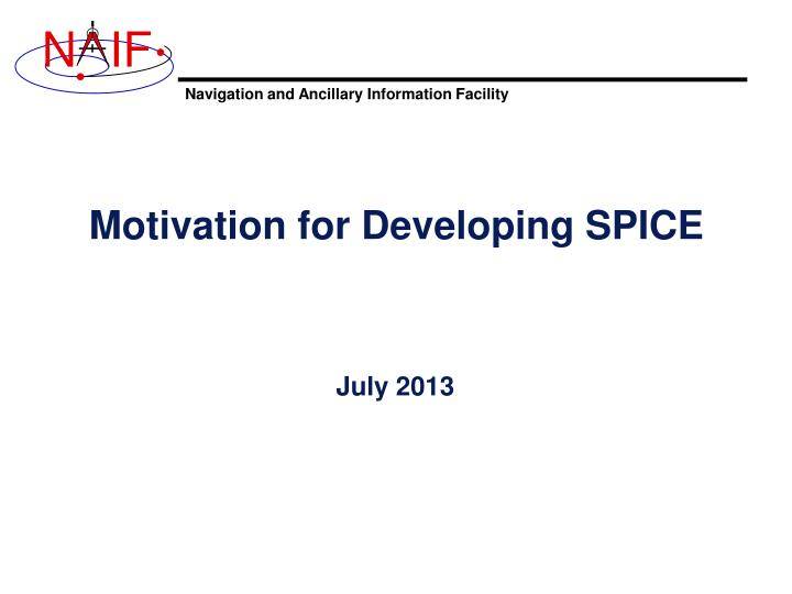 motivation for developing spice n.