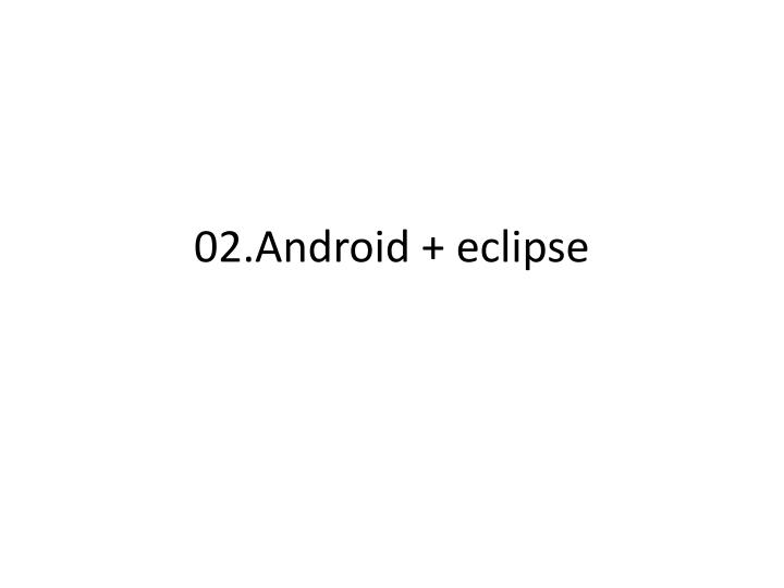 02 android eclipse n.