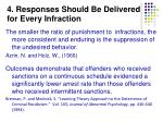 4 responses should be delivered for every infraction