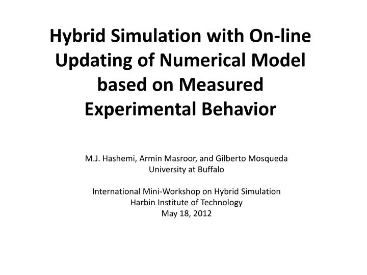 hybrid simulation with on line updating of numerical model based on measured experimental behavior n.