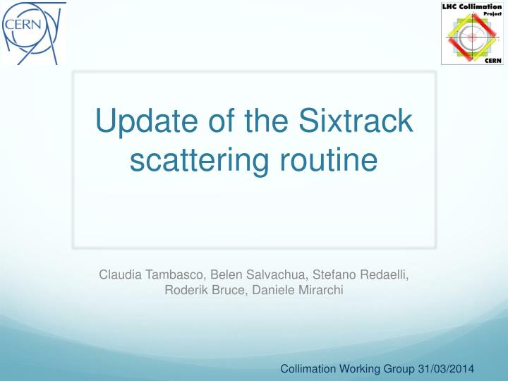 update of the sixtrack scattering routine n.