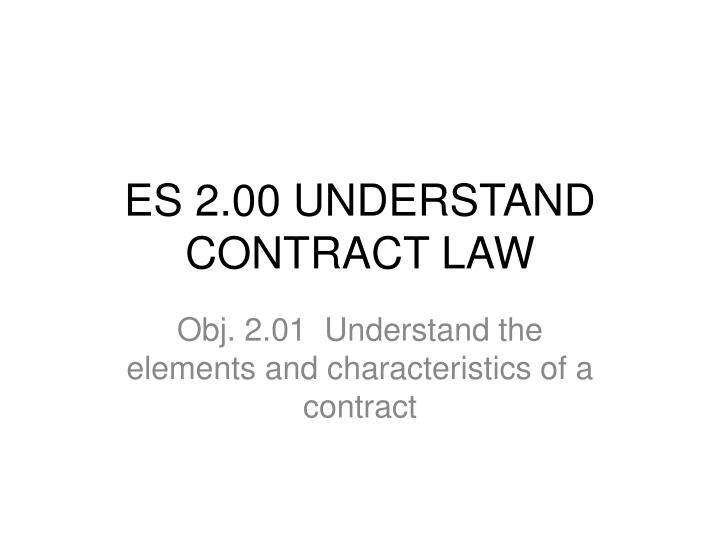 es 2 00 understand contract law n.