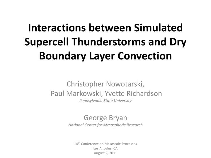 interactions between simulated s upercell thunderstorms and dry b oundary l ayer c onvection n.