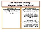 tell the true story expose false teachers