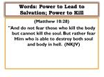 words power to lead to salvation power to kill