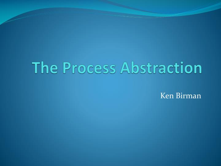 the process abstraction n.