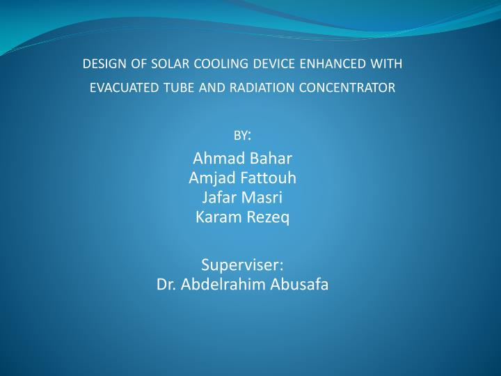 Design of solar cooling device enhanced with