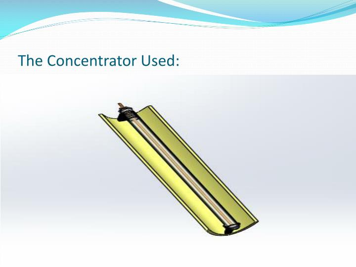 The Concentrator Used: