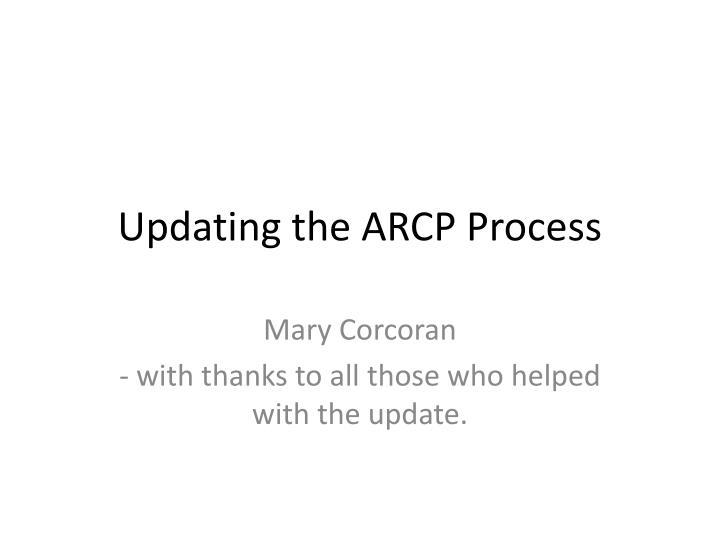 updating the arcp process n.