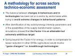 a methodology for across sectors technico economic assessment