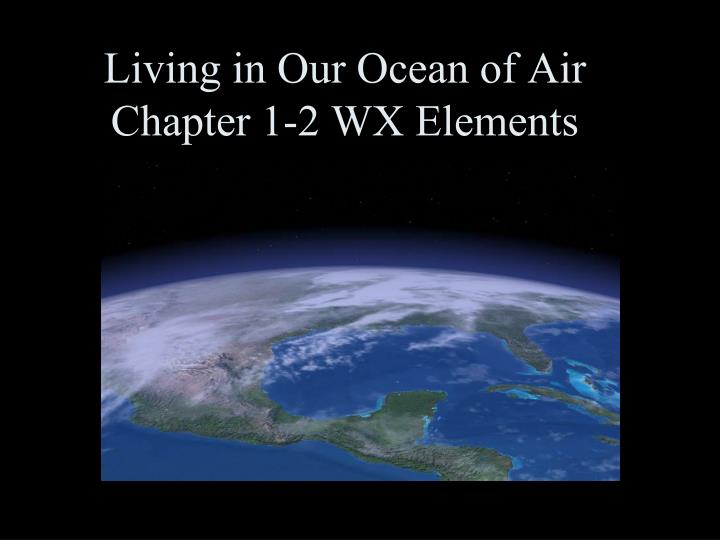 living in our ocean of air chapter 1 2 wx elements n.