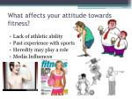 what affects your attitude towards fitness