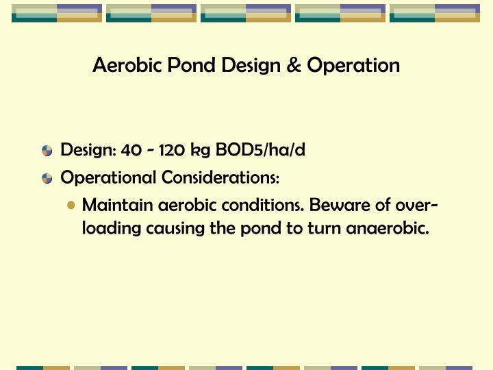 Aerobic Pond Design & Operation