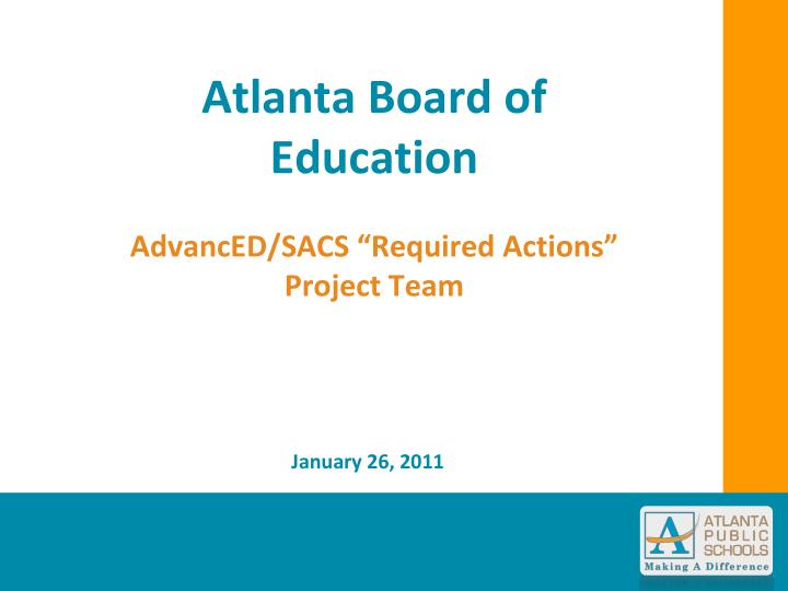 atlanta board of education advanced sacs required actions project team n.