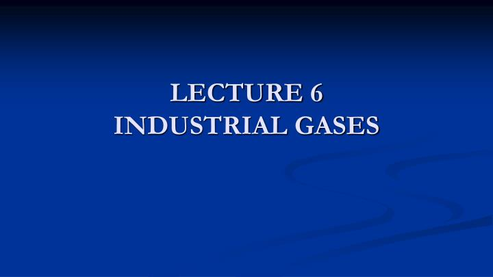 lecture 6 industrial gases n.