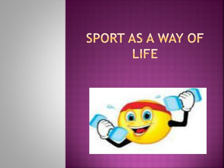 sport as a way of life n.