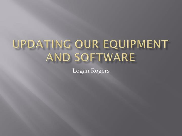 updating our equipment and software n.