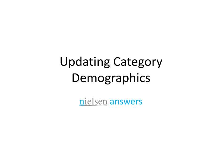 updating category demographics n.