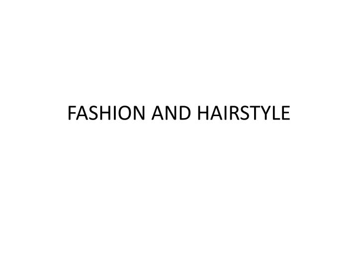fashion and hairstyle n.